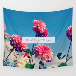 The Best is Yet to Come Wall Tapestry