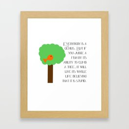 Everybody is a genius - Albert Einstein Framed Art Print