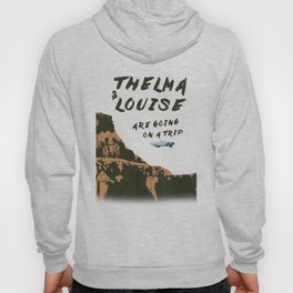 THELMA & LOUISE ARE GOING ON A TRIP Hoody