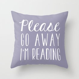 Please Go Away, I'm Reading (Polite Version) - Purple Throw Pillow