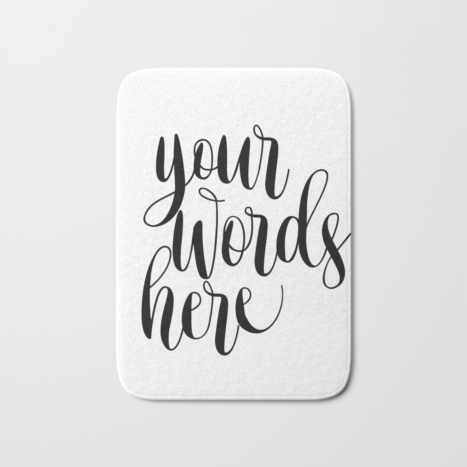 Your Words Here Custom Quote Print Typography Poster Art