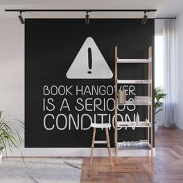 Book hangover is a serious condition (black) Wall Mural