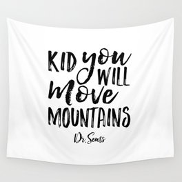 Kid You'll Move Mountains, Birthday,Kids Room Decor,Kids Gift,Children Quote Baby,Typography art Wall Tapestry