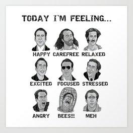 Nicholas Cage - Today I'm Feeling Art Print