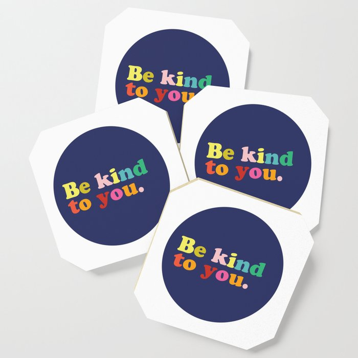 Be Kind To You Coaster