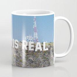 NOTHING IS REAL Coffee Mug