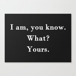 Yours Canvas Print