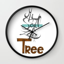 My soul is like a tree Wall Clock