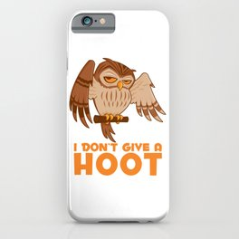 I Don't Give A Hoot Owl iPhone Case