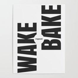 Wake Bake Repeat Poster
