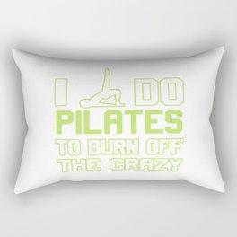 I Do Pilates To Burn Off The CRAZY Rectangular Pillow