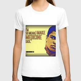 Ali The Greatest Makes Medicine Sick T-shirt