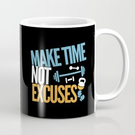 Make Time Not Excuses - Workout Motivation Gift Coffee Mug