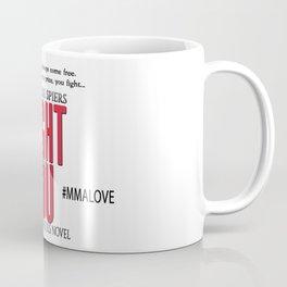 Fight For You (Broken Souls series) Coffee Mug