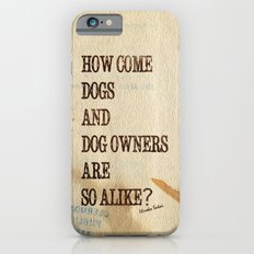 How Come Dogs And Dog Owners Are So Alike? Slim Case iPhone 6s