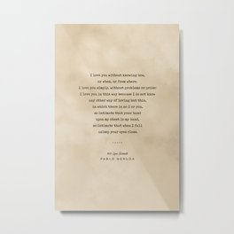 Pablo Neruda Quote 01 - Typewriter Quote On Old Paper - Literary Poster - Book Lover Gifts Metal Print