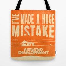 I've Made a HUGE Mistake... Arrested Development Tote Bag