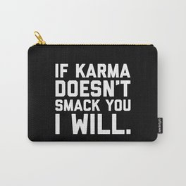 Karma Smack You Funny Quote Carry-All Pouch