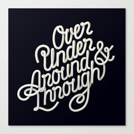 Over Under Around & Through Canvas Print