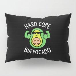Hard Core Buffocado Pillow Sham