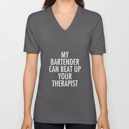 My Bartender Can Beat Up Your Therapist Funny T-Shirt Unisex V-Neck