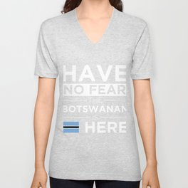 Have No Fear The Botswanan is here Pride Proud Botswana Unisex V-Neck