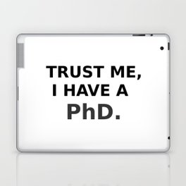 Trust me, I have a PhD. Laptop & iPad Skin