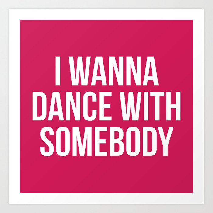 Dance With Somebody Music Quote Art Print By Envyart Society6