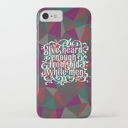 I've Had Enough iPhone Case