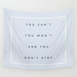 Can't Won't Don't Stop Wall Tapestry