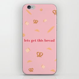 Let's get this bread iPhone Skin