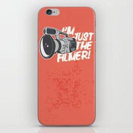 I'm Just The Filmer iPhone Skin