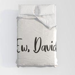 Ew, David. Alexis Rose apothecary. Rosebud motel. Schitts Creek Comforters