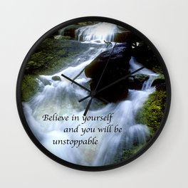 Believe In Yourself & You Will Be Unstoppable Wall Clock