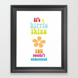 It's a hippie thing Framed Art Print