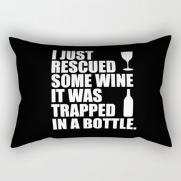 i rescued some wine funny quote Rectangular Pillow