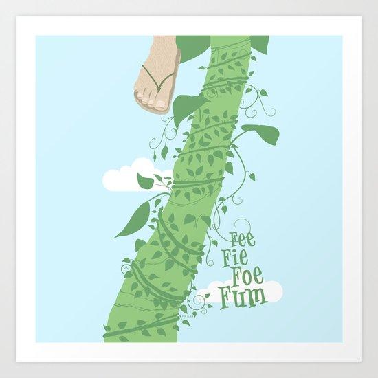Fee Fie Foe Fum ! Art Print