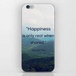 Happiness is only real when shared iPhone Skin