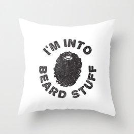 i'm into beard stuff Throw Pillow