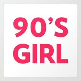 90's Girl Retro Saying Art Print