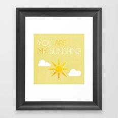 You Are My Sunshine; Framed Art Print