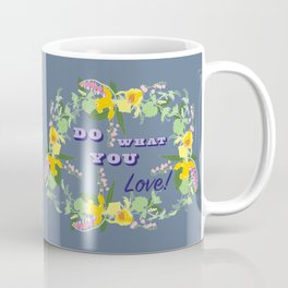 Do What You Love Typography Illustrated Print Coffee Mug