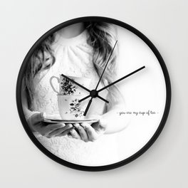 You are my cup of tea postcard Wall Clock