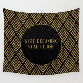 Stop Dreaming Start Doing Wall Tapestry