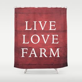 LIVE LOVE FARM Shower Curtain