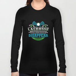 Lacrosse Makes Worries Disappear Athlete Gift Long Sleeve T-shirt