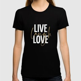 LIVE. LAUGH. LOVE. Inspirational Quote. Black. Beige. Yellow Gold. T-shirt