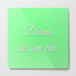 Dreams Do Come True green Metal Print