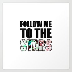 Follow Me To The Stars Art Print
