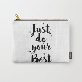 Just Do Your Best Typography Quote Carry-All Pouch